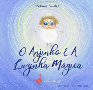 Melanie Simões O Anjinho e a Luzinha Mágica