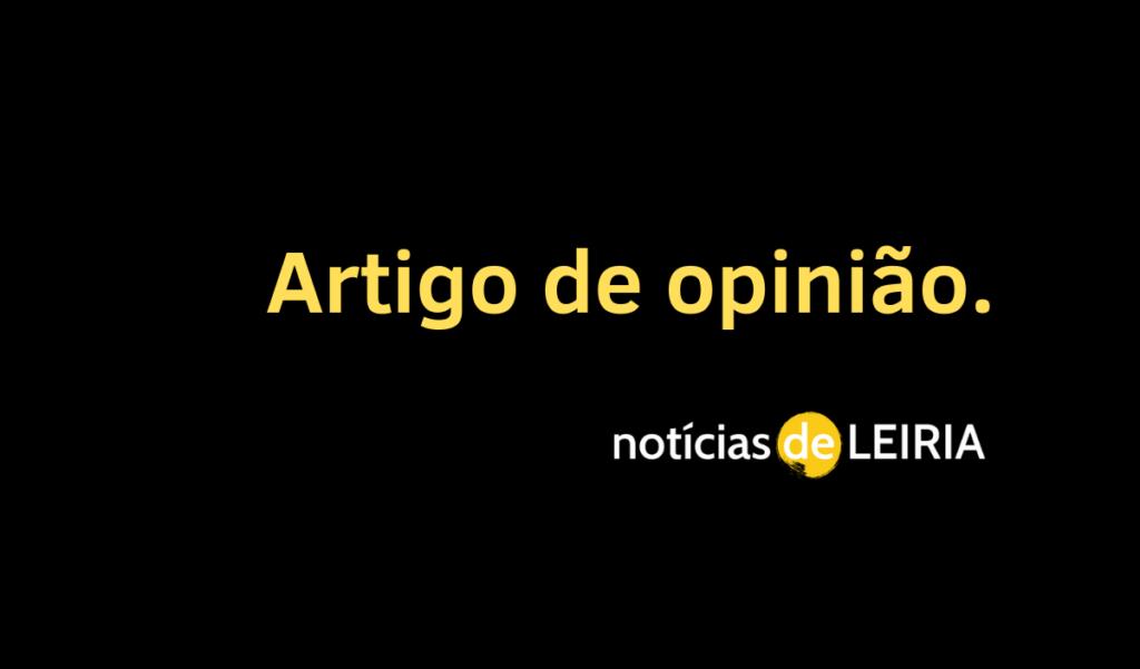 Opinião Notícias de Leiria